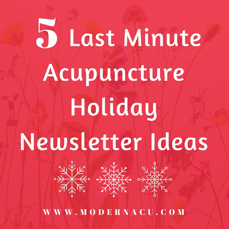 modern acupuncture holiday marketing email newsletter acupuncture